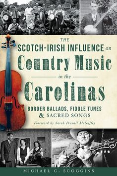 """Country music in the Carolinas and the southern Appalachian Mountains owes a tremendous debt to freedom-loving Scotch-Irish pioneers who settled the southern backcountry during the 18th and 19th centuries. These hardy settlers brought music that created the framework for """"old-time string band music."""" From the cabins of the Blue Ridge and Great Smoky Mountains to the textile mills of the Carolina foothills, this colorful, passionate, heartfelt music transformed the culture of America."""