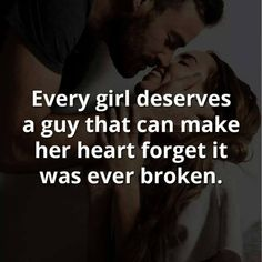 love quote – every girl deserves a guy that … - love images