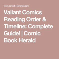 Valiant Comics Reading Order & Timeline: Complete Guide!   Comic Book Herald