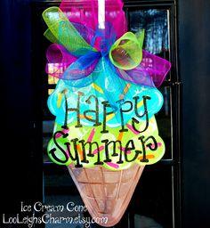 Summer Door Hanger: Ice Cream Cone Door Hanger, Door Decoration, Summer Wreath by LooLeighsCharm on Etsy https://www.etsy.com/listing/121228002/summer-door-hanger-ice-cream-cone-door