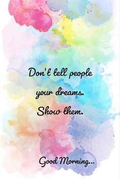 35 Good Morning Quotes And Images Positive Words for Good Morning 35 Good Morni. - 35 Good Morning Quotes And Images Positive Words for Good Morning 35 Good Morning Quotes And Image - Funny Good Morning Images, Good Morning Quotes For Him, Good Morning Inspirational Quotes, Sunday Quotes, Morning Words, Good Morning Greetings, Good Morning Wishes, Image Positive, Watercolor Quote