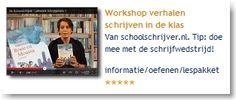 Workshop verhalen schrijven in de klas: Van schoolschrijver.nl. Tip: doe mee met de schrijfwedstrijd!