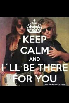I'll be there for you these five words I swear to you when you breath I wanna be the air for you I'll be there for you. Great Bands, Cool Bands, 80s Songs, 80s Hair Bands, Worst Names, Slippery When Wet, Demi Moore, Jon Bon Jovi, Keep Calm And Love