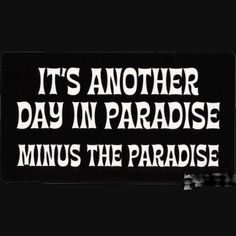 New Custom Screen Printed T-shirt It's Another Day In Paradise M