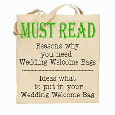 I should have wedding totes for out-of-town guest