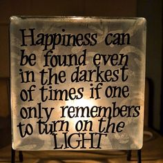 "Happiness can be found even in the darkest of times, if one only remembers to turn on the #LIGHT."" -Albus Dumbledore #Empower"