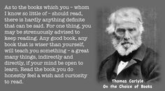Thomas Carlyle quote on reading wise books. Wise Books, Good Books, Thomas Carlyle, Reading Quotes, Any Book, All You Need Is Love, Growth Mindset, Christian Faith, Historian