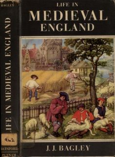 Life in Medieval England by J.J. Bagley  Topics History, Castle, Court, Monastery, Village, Manor, School, University, Scientist, Craftsman, Theologian, Black Death SHOW MORE   J.J. Bagley Life in Medieval England B.T. Batsford Ltd. 1960  Acrobat 7 Pdf 30.9 Mb. Scanned by artmisa using Canon DR2580C + flatbed option   Language English Collection folkscanomy_history; folkscanomy;