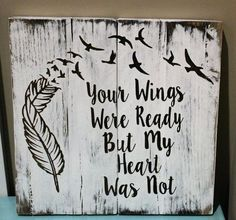 Your Wings Were Ready But My Heart Was Not with Feathers and Birds Pallet Wood Sign, Rustic Sympathy Gift, Memory Sign Hand Painted Wood Art. Made of pallet wood, measures approx. 11 inches by 11 inch (Bottle Painting Rustic) Wood Pallet Signs, Pallet Art, Wood Pallets, Wooden Signs, Pallet Crafts, Pallet Projects, Wood Crafts, Diy Wood, Rustic Wood
