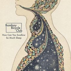 Bombay Bicycle Club - How can you swallow so much sleep album cover