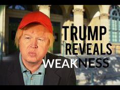 Donald Trump Reveals Weakness