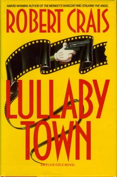 Book cover picture of Crais, Robert LULLABY TOWN. New York: Bantam, 1992. - Fabulous thriller featuring Elvis Cole and Joe Pike.