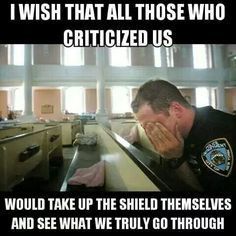 SEE WHAT WE GO THROUGH Law Enforcement Today www.lawenforcementtoday.com