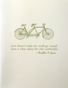 Love is what makes the ride worthwhile