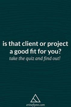 Is that Client or Project A Good Fit For You? | Have you ever taken on a project that you thought was a good fit, but ended up being a bad one? Take this quiz and find out if you should take on that project you're considering--or not.