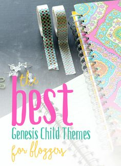 Top 10 Genesis child themes for lifestyle blogger, food blogger, craft bloggers, DIY bloggers, and fashion bloggers.