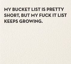 Front: My Bucket List is pretty short, but my Fuck It List keeps growing. Inside: Blank sapling press cards say what you are really thinking - and make the recipient laugh out loud. Cards are printed