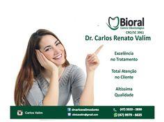 Dr. Carlos Valim BIORAL CENTRO ODONTOLÓGICO RUA 25 DE JULHO, N.º 1085 - ITOUPAVA NORTE - SC FONE: 3323- 2830 / 9979 - 6635