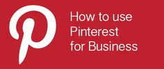 How to use Pinterest for your business?  Know more #socialmedia