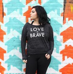 Love is BRAVE and this shirt is SO soft! This is an apparel line designed and employed by women recovering from sexual exploitation and addiction. Wear our shirt and support our work!