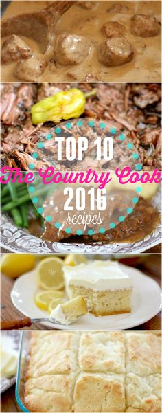 Top 10 recipes of 2016 at The Country Cook. Popular recipes include Swedish meatballs, Mississippi Pot Roast, Lemon Dream Cake, Stuffed Pepper Soup, Chicken Spaghetti, Butter Dip Biscuits, Cubed Steak and Gravy, and more!
