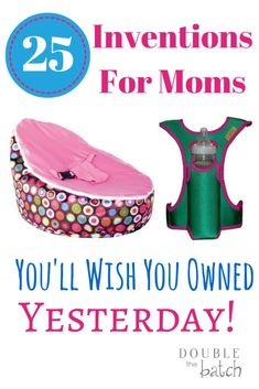 25 Inventions for Moms You'll Wish You Owned Yesterday - Double the Batch