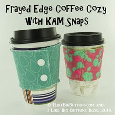 Making a Frayed Edge Coffee Cozy with KAM Snaps and a FREE PDF Pattern – Supplies and Tutorial by ILikeBigButtons.com