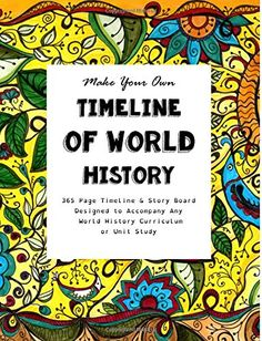 Make Your Own Timeline of World History: 365 Page Timelin...