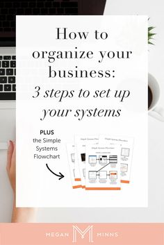 How To Organize Your Business: The 3 Must-Have Tools You Need To Set Up Your Business Up The Right Way. Today I'm going to share with you the 3 steps to set up and organize your business. By following these simple steps, you'll have a business that is organized and running smoothly! http://meganminns.com/blog/organize-your-business Social Media Marketing, Organize