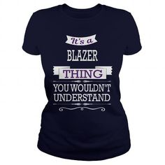 BLAZER BLAZERYEAR BLAZERBIRTHDAY BLAZERHOODIE BLAZERNAME BLAZERHOODIES  TSHIRT FOR YOU