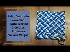 Telar Cuadrado Variación Punto Tafetán 3 Colores - YouTube
