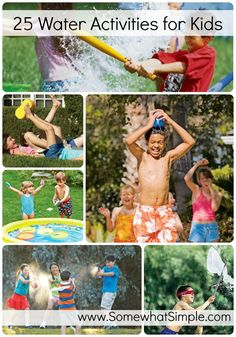 Wet and Wild: 25 Water Activities& Games. Great for a summer birthday party!!