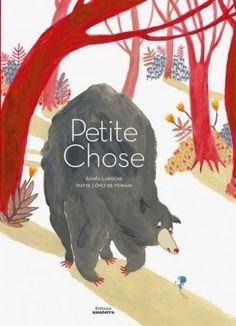 """Petite chose"" éditions Amaterra. Illustrations: Iratxe López de Munáin www.iratxedemunain.com"