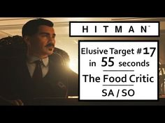 """HITMAN 2016 Elusive Target 17 in 55 seconds – """"The Food Critic"""" Wen Ts'a..."""