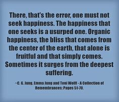 Carl Jung Depth Psychology: Carl Jung Quotations [Sourced with images] Humanistic Psychology, Jungian Psychology, Psychology Quotes, Carl Jung Quotes, Colleges For Psychology, Gustav Jung, Abraham Maslow, Gestalt Therapy, Human Nature