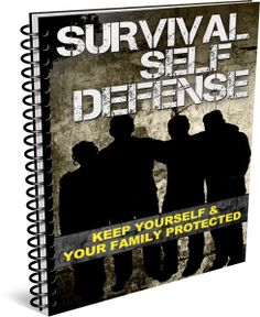 Survival Self Defense - How To Protect Yourself and Your Family.
