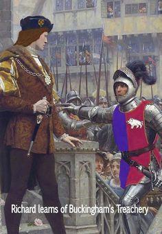 In the fall of 1483 Richard learns of Buckingham's treachery.
