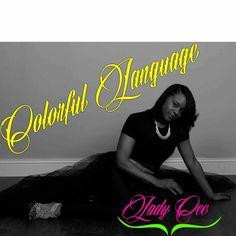 Colourful Language by Lady Cee aka Lyric on SoundCloud Dope Music, Lyrics, Language, Lady, Movie Posters, Color, Film Poster, Colour, Song Lyrics