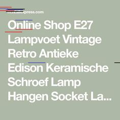 Online Shop E27 Lampvoet Vintage Retro Antieke Edison Keramische Schroef Lamp Hangen Socket Lampvoet Houder Armatuur Met Draad 230 v | Aliexpress Mobile Online Shop E27 Lampvoet Vintage Retro Antieke Edison Keramische Schroef Lamp Hangen Socket Lampvoet Houder Armatuur Met Draad 230 v | Aliexpress Mobile Wedding, Vintage, Valentines Day Weddings, Mariage, Weddings, Vintage Comics, Marriage, Casamento, Primitive