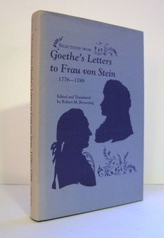 Selections from Goethe's Letters to Frau von Stein Edited and Translated by Robert M. Browning Signed and Inscribed by Professor Browning. the First Edition. For sale  by ProfessorBooknoodle, $55.00 SOLD