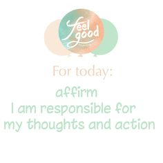 Affirm : I am responsible for my thoughts and action. We tend to easily blame others when things either don't work out or they go wrong. To take responsibility for your own thoughts and actions helps you to be in charge. #feelgood #mantra #responsibility #situation #thoughts #feelings #actions #life