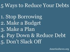 5 Ways to Reduce Your Debts. Learn more at www.AmericaSaves.org
