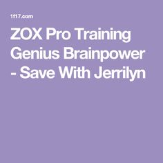 ZOX Pro Training Genius Brainpower - Save With Jerrilyn