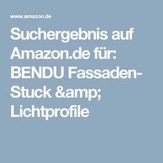 Suchergebnis auf Amazon.de für: BENDU Fassaden- Stuck & Lichtprofile