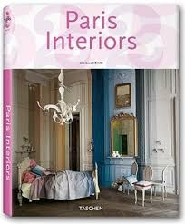 paris france french interiors interior design furniture accessories decor parisian modern classic resource book taschen