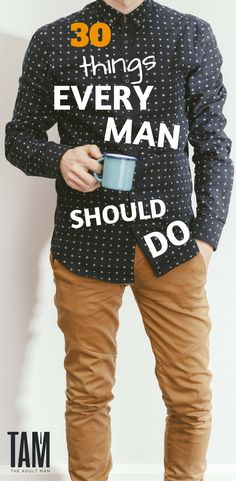 1cefc2756f33 30 Things Every Man Should Do Before Turning 30. Includes bucket lists  items and lifestyle. SelvudviklingHaircuts Til MændNu ...