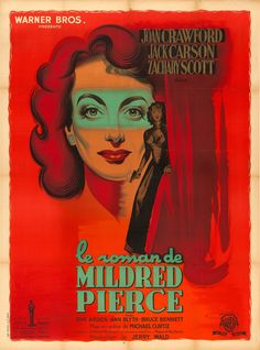 """movieposteroftheday: """" 1947 French grande for MILDRED PIERCE (Michael Curtiz, USA, 1945) Artist: Roger """"Rojac"""" Jacquier Poster source: Heritage Auctions """""""
