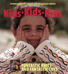 Kids Kids Kids 40 Winning Patterns from the Knitters Magazine Contest ** Check this awesome product by going to the link at the image.