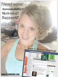 30 Day Back to School Challenge begins MONDAY, AUGUST 17TH!  Head over to www.lisamdecker.com for details!