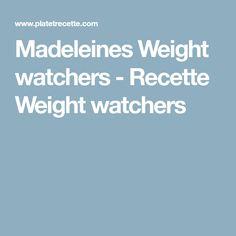 Madeleines Weight watchers - Recette Weight watchers